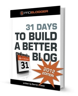 31 Days to Build A Better Blog 2012 Edition