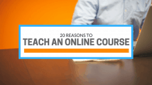 20 reasons to teach an online course