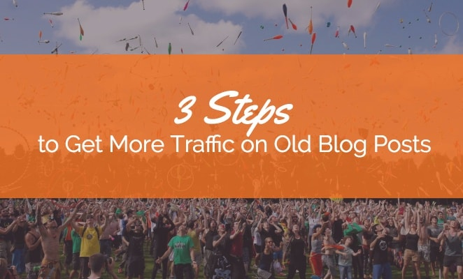 Get More Traffic to Old Blog Posts