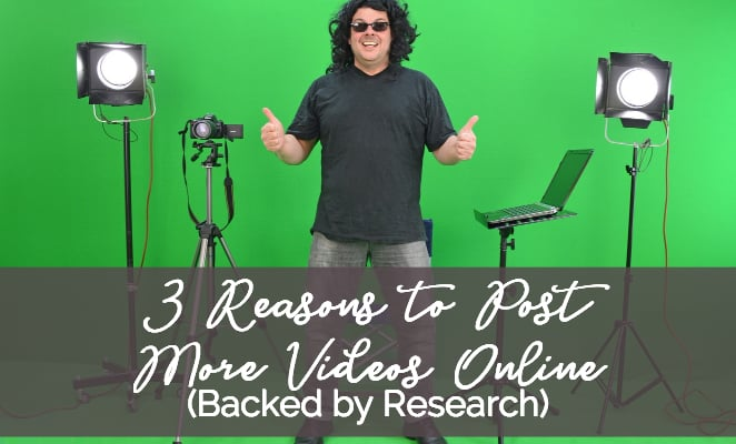 3 Reasons to Post More Videos Online (Backed by Research)