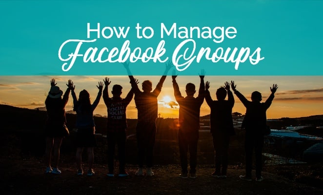 How to Manage Facebook Groups