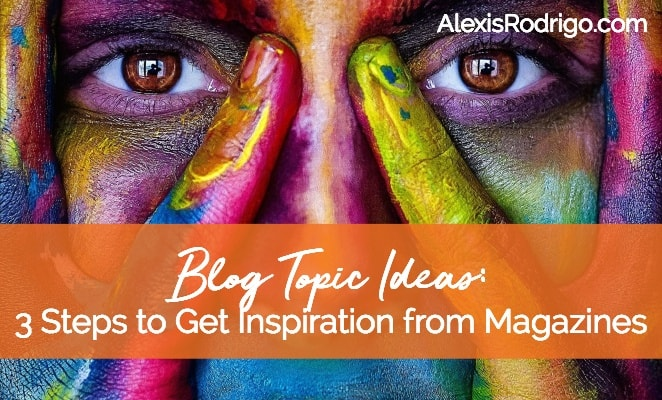 Blog Topic Ideas from Magazines