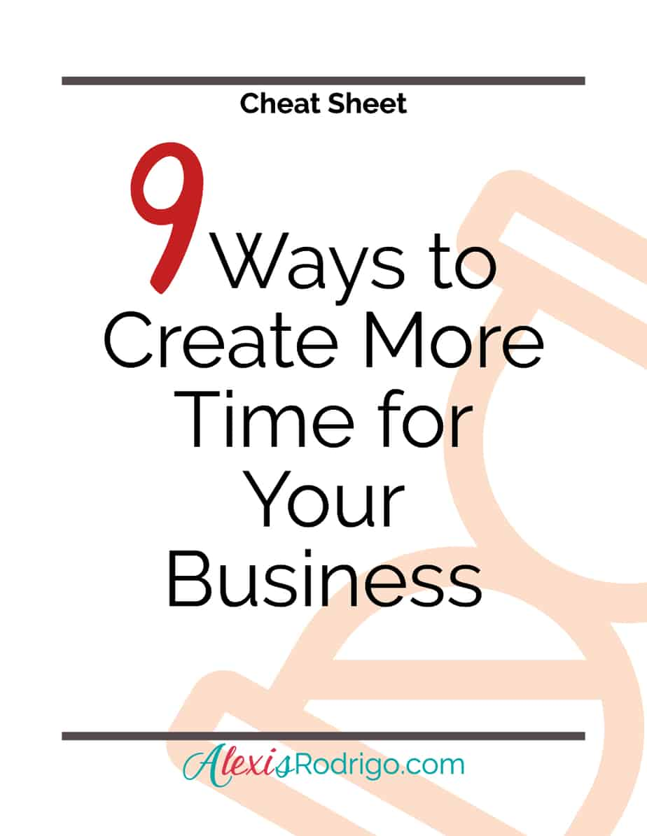 Cheat Sheet: 9 Ways to Create More Time for Your Business