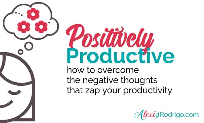 Positively Productive-overcome negative thoughts