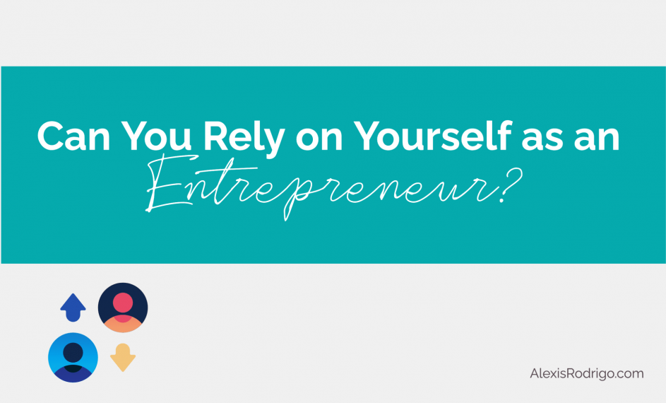 Rely on yourself as an entrepreneur